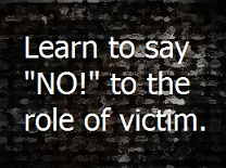 Say No to Victimization