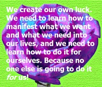 We Create Our Luck