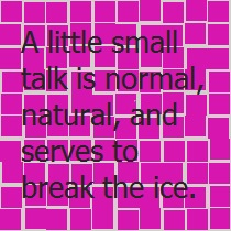 Small Talk is Normal