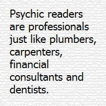 Psychic readers are professionals